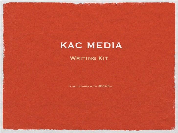 KAC MEDIA  Writing Kit                          Jesus...  It all begins with