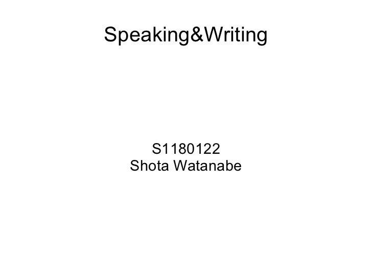 Speaking&Writing S1180122 Shota Watanabe