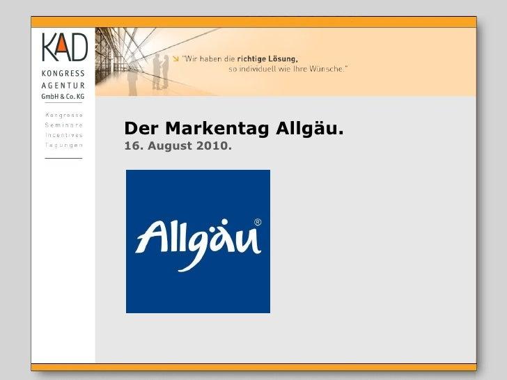 Der Markentag Allgäu. 16. August 2010.