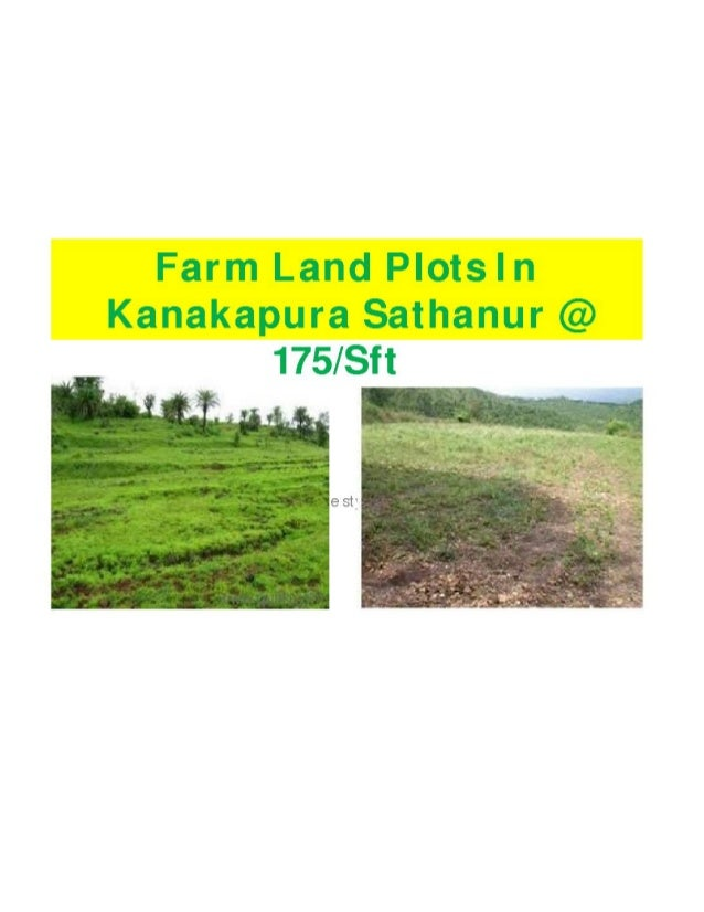 Farm Plots @ 175 /Sft- In Sathanur ,After Kanakapura- For Investment-Just One Km From NH-209