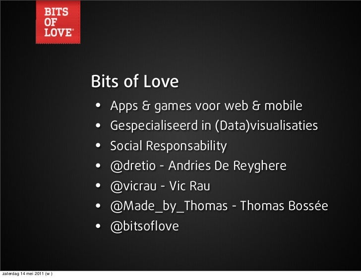 Bits of Love                            •   Apps & games voor web & mobile                            •   Gespecialiseerd ...