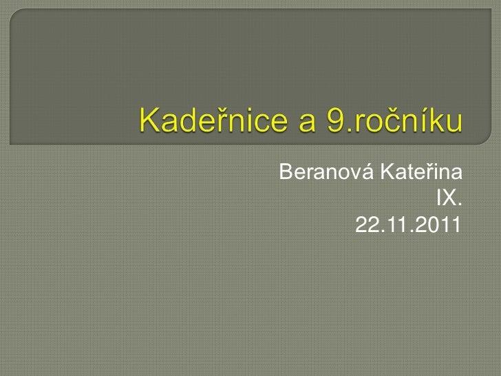 Beranová Kateřina              IX.      22.11.2011