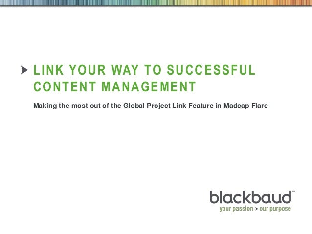 8/20/2013 Footer 1 LINK YOUR WAY TO SUCCESSFUL CONTENT MANAGEMENT Making the most out of the Global Project Link Feature i...