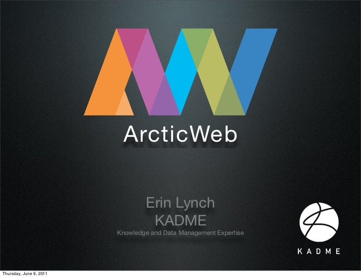 ArcticWeb                                 Erin Lynch                                  KADME                         Knowle...