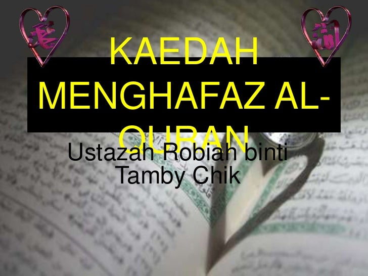 KAEDAHMENGHAFAZ AL-     QURANbinti Ustazah Robiah   Tamby Chik