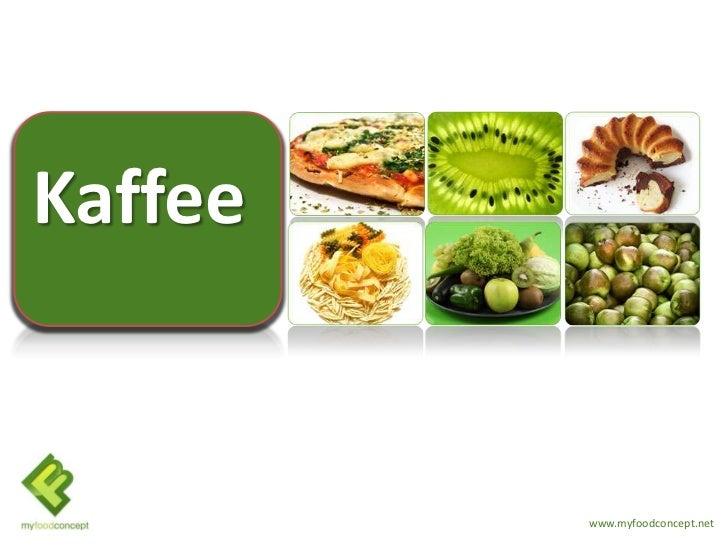 Kaffee         www.myfoodconcept.net