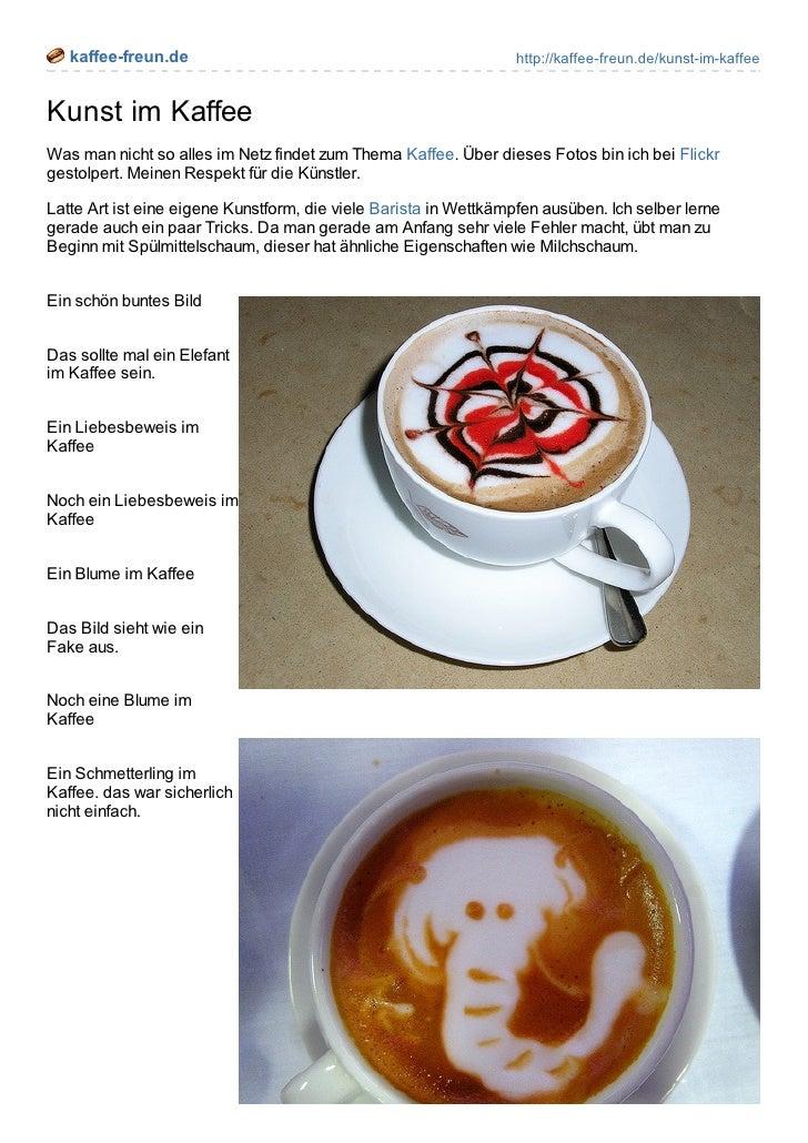 kaffee-freun.de                                                http://kaffee-freun.de/kunst-im-kaffeeKunst im KaffeeWas ma...