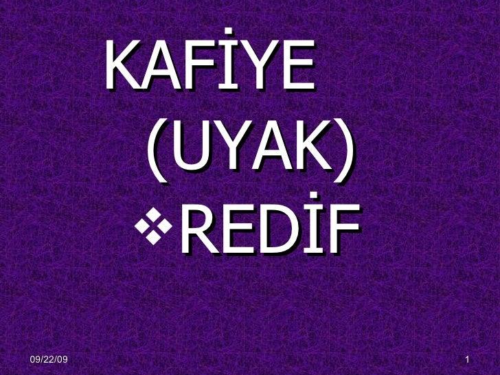 KAFİYE  (UYAK) <ul><ul><ul><ul><ul><li>REDİF </li></ul></ul></ul></ul></ul>