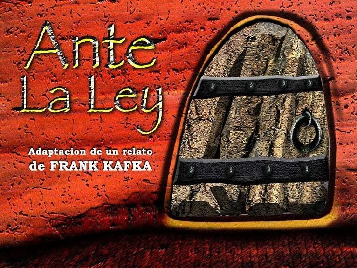 """Kafka """"Ante la ley"""""""