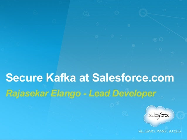 Secure Kafka at Salesforce.com