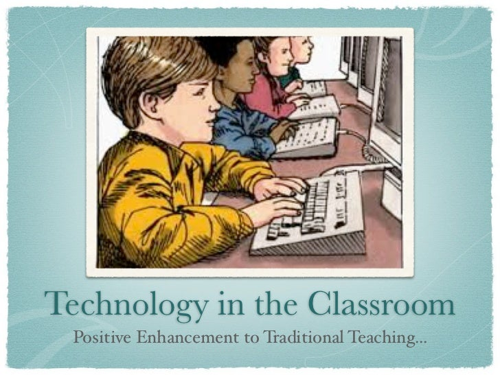TextTechnology in the Classroom Positive Enhancement to Traditional Teaching...