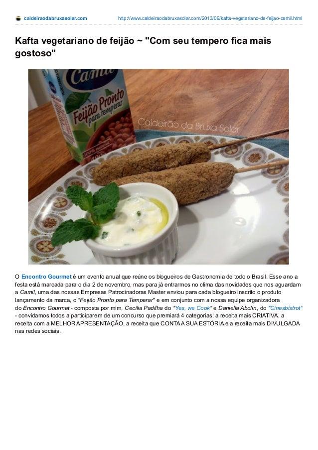 caldeiraodabruxasolar.com http://www.caldeiraodabruxasolar.com/2013/09/kafta-vegetariano-de-feijao-camil.html  Kafta veget...