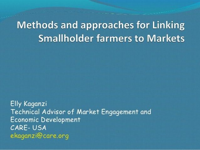 Elly KaganziTechnical Advisor of Market Engagement andEconomic DevelopmentCARE- USAekaganzi@care.org