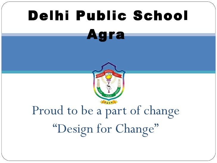 "Proud to be a part of change "" Design for Change"" Delhi Public School Agra"