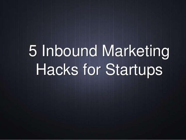 5 Inbound Marketing Hacks - Ben Lang KahenaCon
