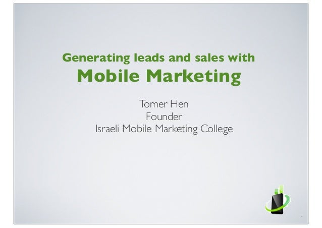 Tomer Hen - Generating Leads and Sales with Mobile Marketing - KahenaCon 2013