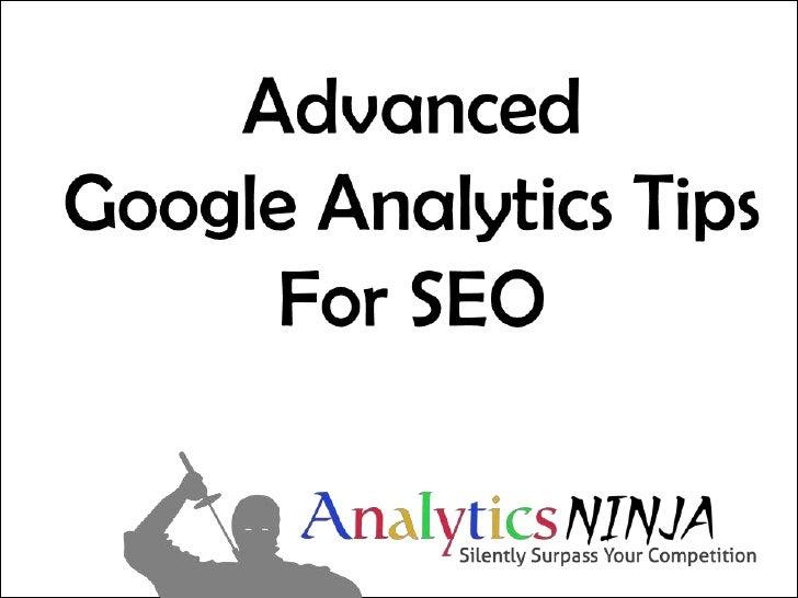 About Analytics NinjaFounded 2010Web Analytics = <3@analyticsninjaOnline Marketing Philosophy –Web Analytics is the keysto...