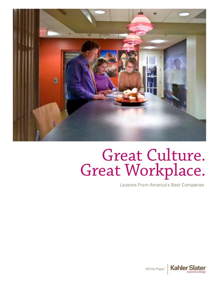 Great Culture.Great Workplace.     Lessons From America's Best Companies                White Paper