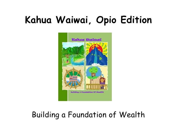 Kahua Waiwai Overview