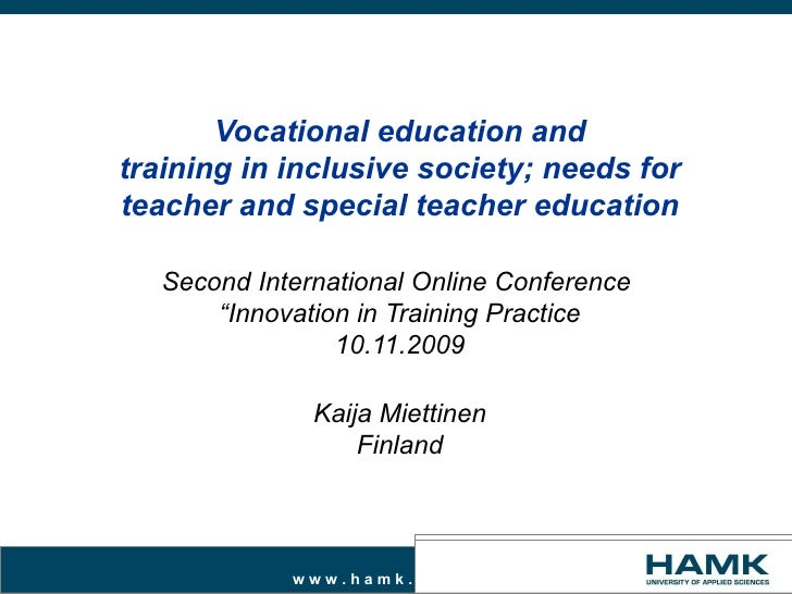 Vocational education andtraining in inclusive society; needs forteacher and special teacher education