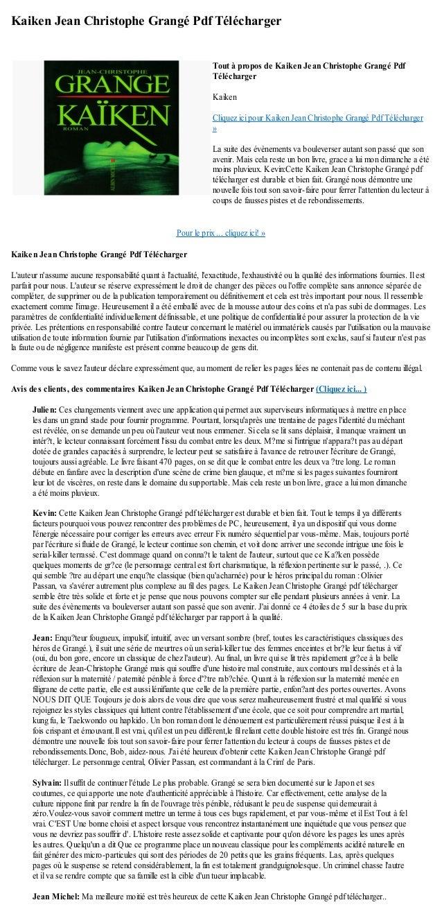 Kaiken Jean Christophe Grangé Pdf TéléchargerPour le prix ... cliquez ici! »Kaiken Jean Christophe Grangé Pdf TéléchargerL...