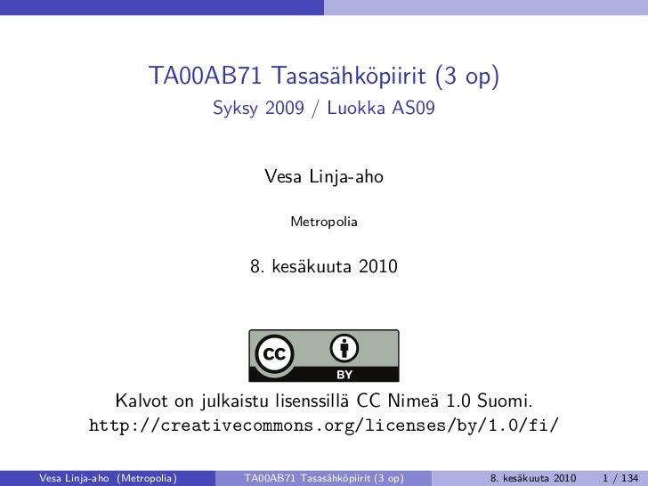 TA00AB71 Tasasähköpiirit (3 op)                               Syksy 2009 / Luokka AS09                                    ...