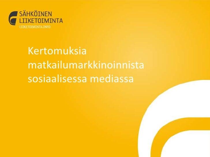 Kertomuksia matkailumarkkinoinnista sosiaalisessa mediassa<br />