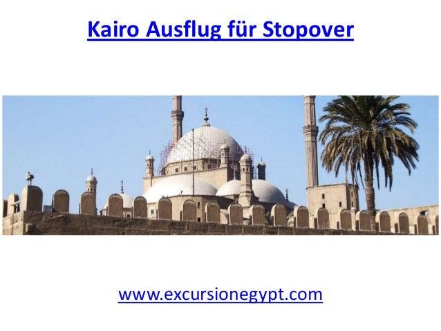 Kairo Ausflug für Stopover  www.excursionegypt.com