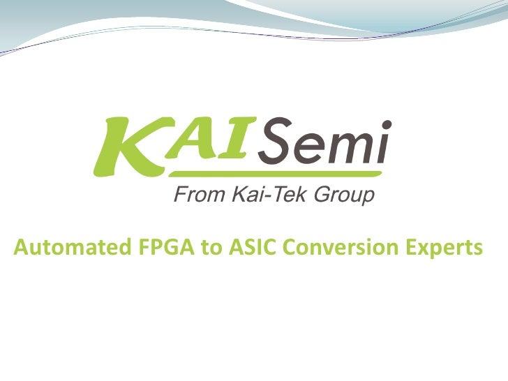 Kai semi  - Automated FPGA to ASIC Conversion expert