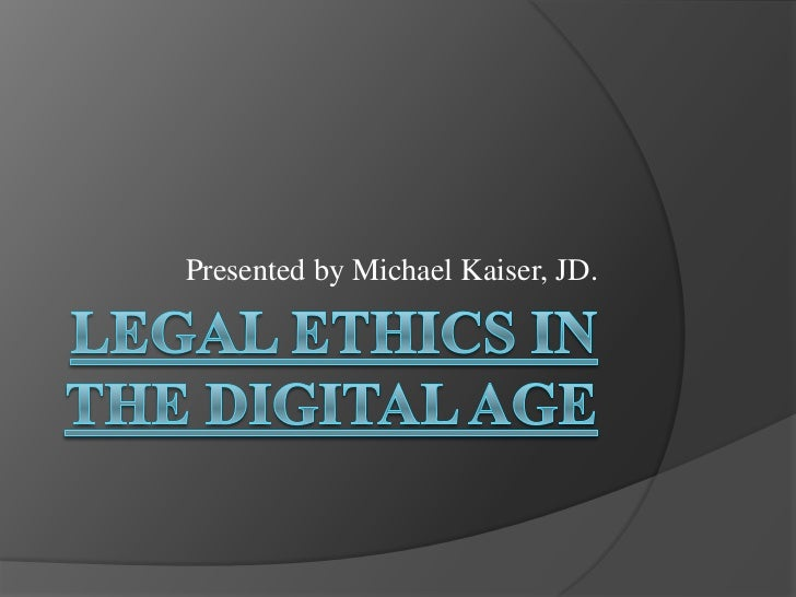 Kaiser-Legal Ethics in the Digital Age