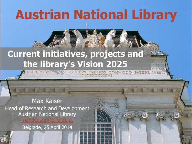Austrian National Library - Current initiatives, projects and the library's Vision 2025
