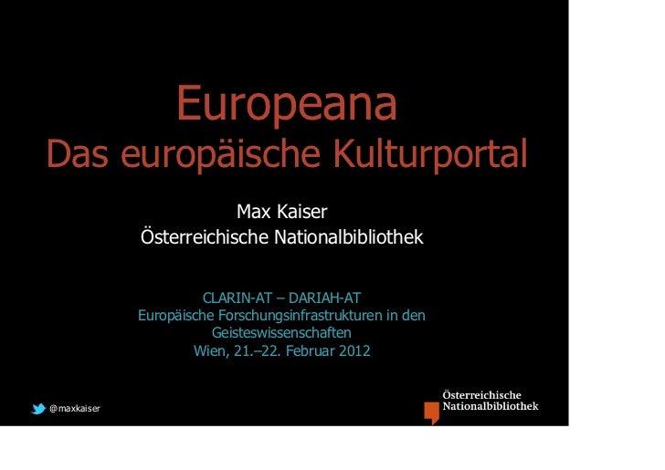 EuropeanaDas europäische Kulturportal                          Max Kaiser              Österreichische Nationalbibliothek ...