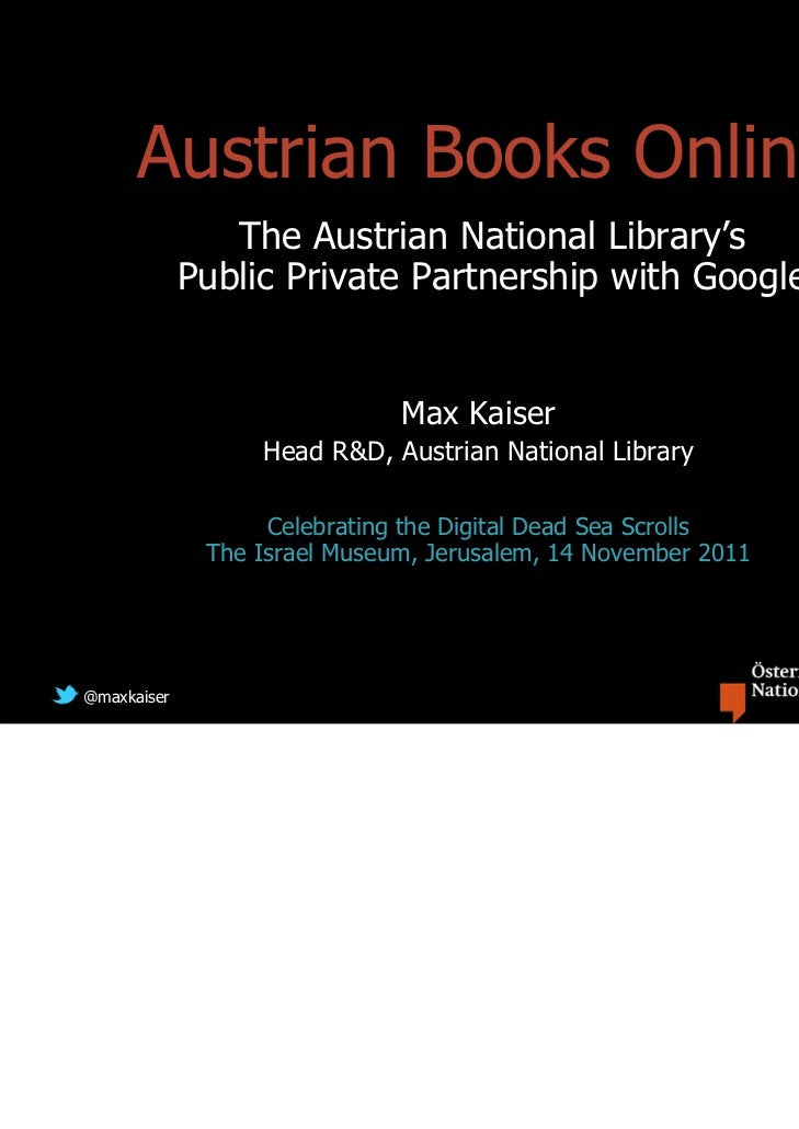 Austrian Books Online                The Austrian National Library's             Public Private Partnership with Google   ...
