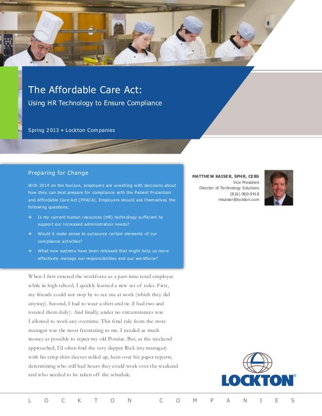 The Affordable Care Act:Using HR Technology to Ensure ComplianceSpring 2013 • Lockton CompaniesL O C K T O N C O M P A N I...