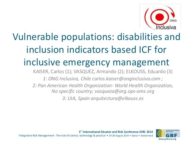 Vulnerable populations: disabilities and  inclusion indicators based ICF for  inclusive emergency management  KAISER, Carl...