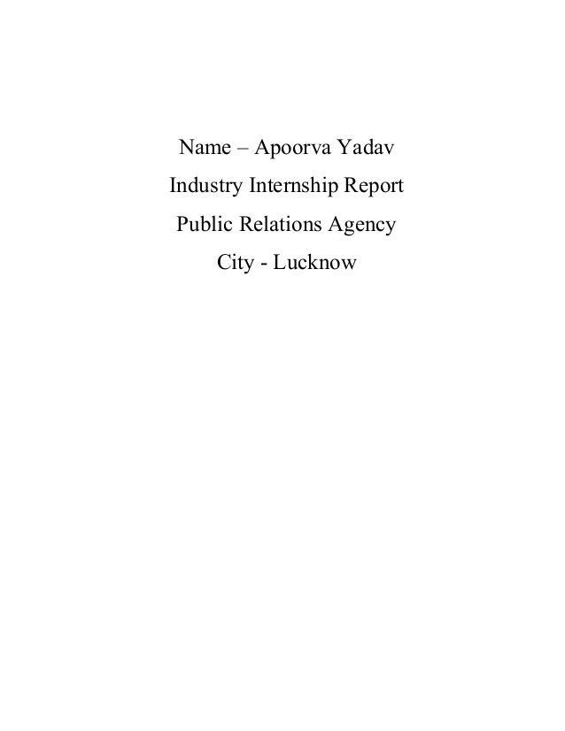 Name – Apoorva Yadav Industry Internship Report Public Relations Agency City - Lucknow