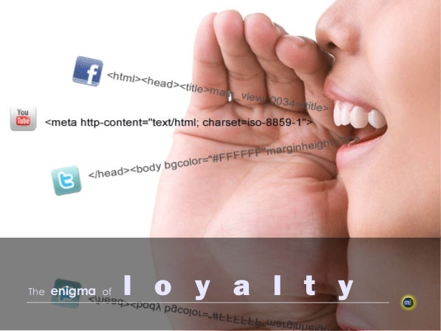 the enigma of Loyalty...
