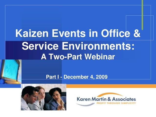 Kaizen Events in Office & Service Environments: A Two-Part Webinar Part I - December 4, 2009 Company  LOGO