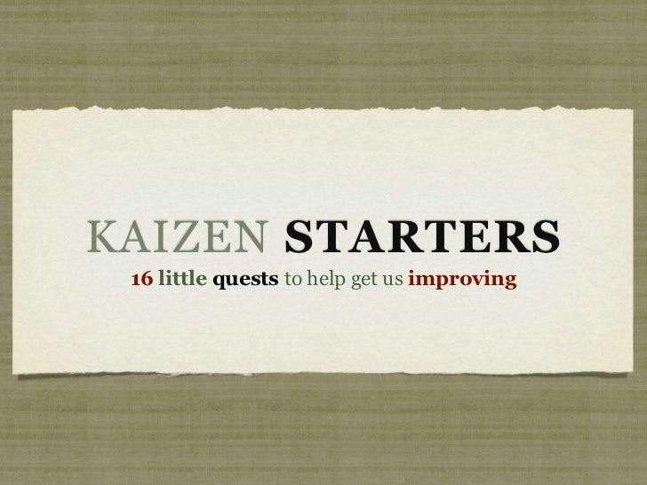 Kaizen Starters