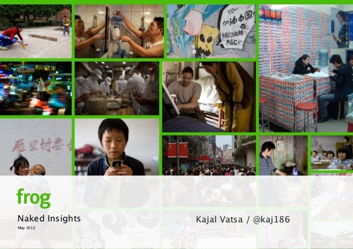 Naked Insights   Kajal Vatsa / @kaj186May 2012