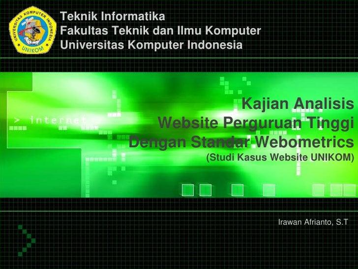 TeknikInformatika<br />FakultasTeknikdanIlmuKomputer<br />UniversitasKomputer Indonesia<br />KajianAnalisisWebsite Perguru...