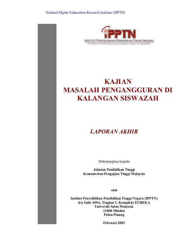 National Higher Eduacation Research Institute (IPPTN)                    KAJIAN           MASALAH PENGANGGURAN DI         ...