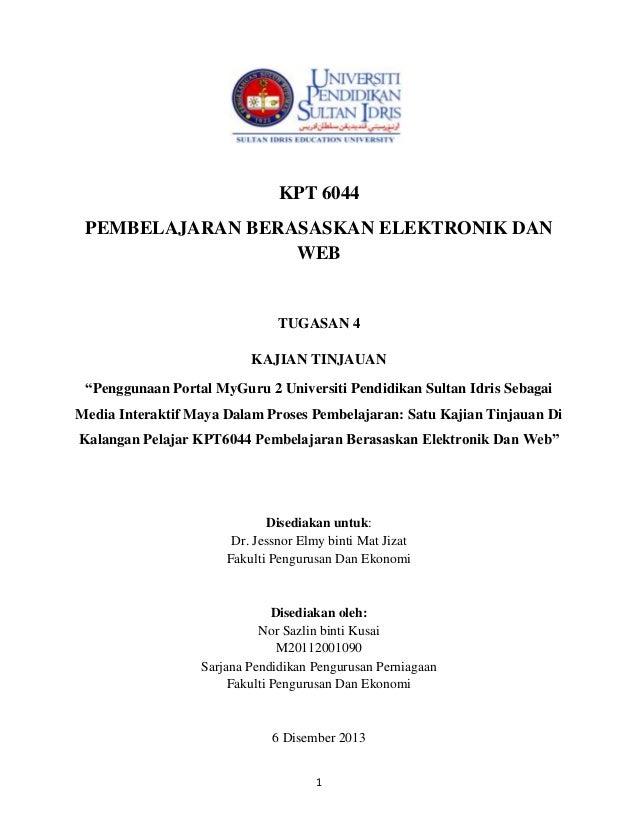 """KPT 6044 PEMBELAJARAN BERASASKAN ELEKTRONIK DAN WEB  TUGASAN 4 KAJIAN TINJAUAN """"Penggunaan Portal MyGuru 2 Universiti Pend..."""