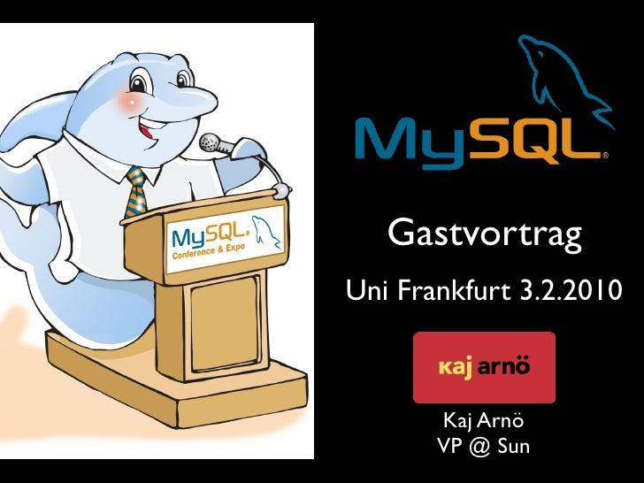 Gastvortrag Uni Frankfurt 3.2.2010           Kaj Arnö        VP@ Sun