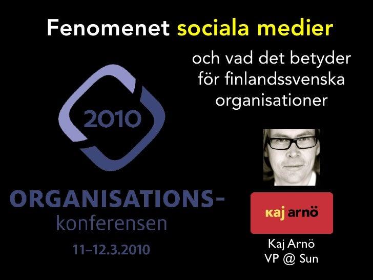 Fenomenet sociala medier             och vad det betyder              för nlandssvenska                organisationer     ...