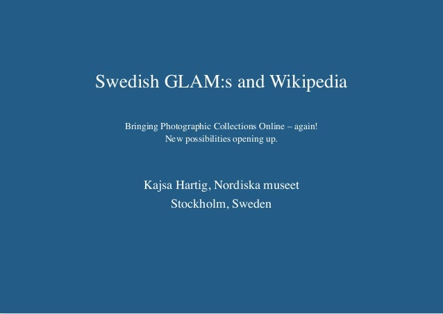Kajsa Hartig, Nordiska museet, Stockholm, Sweden,/GLAM-Wiki UK, November 27 2010 Swedish GLAM:s and Wikipedia Bringing Pho...