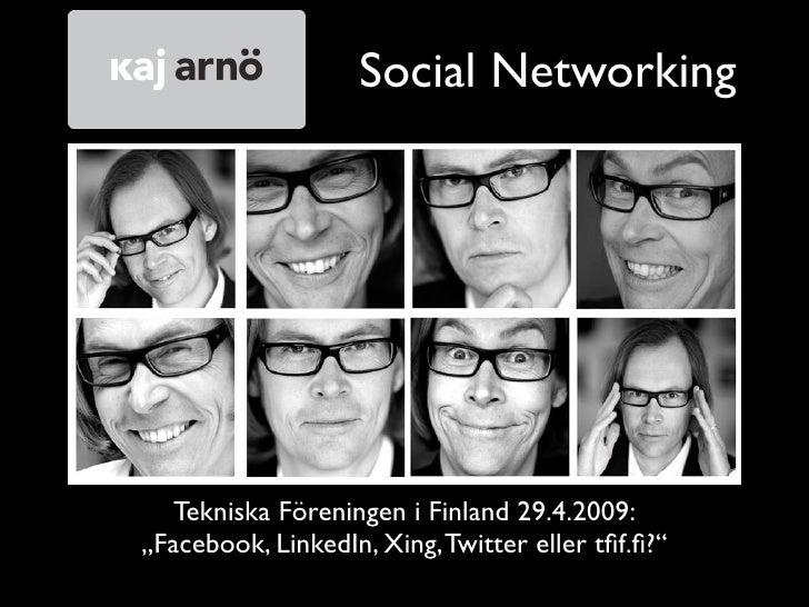 """Social Networking       Tekniska Föreningen i Finland 29.4.2009: """"Facebook, LinkedIn, Xing, Twitter eller tfif.fi?"""""""