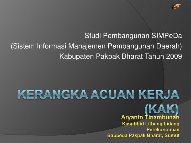 Studi Pembangunan SIMPeDa (Sistem Informasi Manajemen Pembangunan Daerah)                Kabupaten Pakpak Bharat Tahun 2009