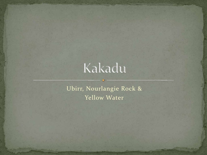 Ubirr, Nourlangie Rock & <br />Yellow Water<br />Kakadu<br />