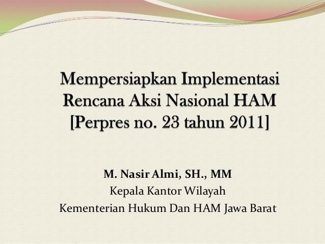 M. Nasir Almi, SH., MM Kepala Kantor Wilayah Kementerian Hukum Dan HAM Jawa Barat